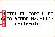 HOTEL EL PORTAL DE CASA VERDE Medellín Antioquia