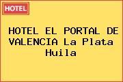 HOTEL EL PORTAL DE VALENCIA La Plata Huila