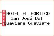 HOTEL EL PORTICO San José Del Guaviare Guaviare