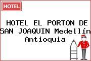 HOTEL EL PORTON DE SAN JOAQUIN Medellín Antioquia