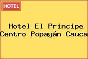 Hotel El Principe Centro Popayán Cauca