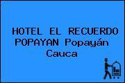 HOTEL EL RECUERDO POPAYAN Popayán Cauca