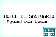 HOTEL EL SANTUARIO Aguachica Cesar