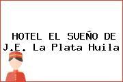 HOTEL EL SUEÑO DE J.E. La Plata Huila