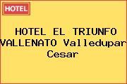 HOTEL EL TRIUNFO VALLENATO Valledupar Cesar