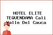 HOTEL ELITE TEQUENDAMA Cali Valle Del Cauca