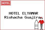 HOTEL ELYAMAR Riohacha Guajira