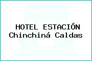 HOTEL ESTACIÓN Chinchiná Caldas