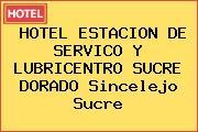 HOTEL ESTACION DE SERVICO Y LUBRICENTRO SUCRE DORADO Sincelejo Sucre