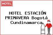 HOTEL ESTACIÓN PRIMAVERA Bogotá Cundinamarca