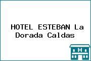 HOTEL ESTEBAN La Dorada Caldas