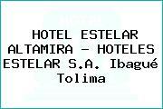 HOTEL ESTELAR ALTAMIRA - HOTELES ESTELAR S.A. Ibagué Tolima