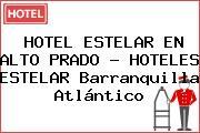 HOTEL ESTELAR EN ALTO PRADO - HOTELES ESTELAR Barranquilla Atlántico