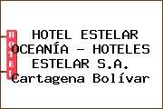 HOTEL ESTELAR OCEANÍA - HOTELES ESTELAR S.A. Cartagena Bolívar