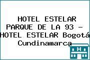 HOTEL ESTELAR PARQUE DE LA 93 - HOTEL ESTELAR Bogotá Cundinamarca