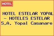 HOTEL ESTELAR YOPAL - HOTELES ESTELAR S.A. Yopal Casanare