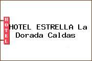 HOTEL ESTRELLA La Dorada Caldas