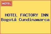 HOTEL FACTORY INN Bogotá Cundinamarca