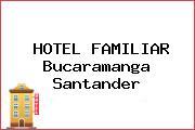 HOTEL FAMILIAR Bucaramanga Santander