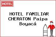 HOTEL FAMILIAR CHERATON Paipa Boyacá