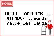 HOTEL FAMILIAR EL MIRADOR Jamundí Valle Del Cauca
