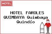 HOTEL FAROLES QUIMBAYA Quimbaya Quindío