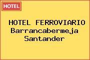 HOTEL FERROVIARIO Barrancabermeja Santander