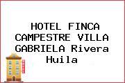HOTEL FINCA CAMPESTRE VILLA GABRIELA Rivera Huila