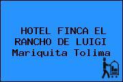 HOTEL FINCA EL RANCHO DE LUIGI Mariquita Tolima