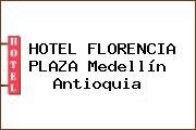 HOTEL FLORENCIA PLAZA Medellín Antioquia
