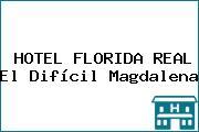 HOTEL FLORIDA REAL El Difícil Magdalena