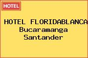 HOTEL FLORIDABLANCA Bucaramanga Santander
