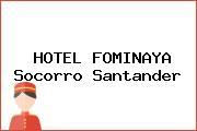 HOTEL FOMINAYA Socorro Santander