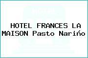HOTEL FRANCES LA MAISON Pasto Nariño