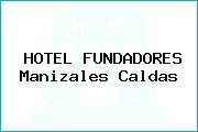 HOTEL FUNDADORES Manizales Caldas