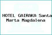 HOTEL GAIRAKA Santa Marta Magdalena
