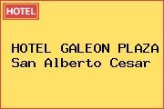 HOTEL GALEON PLAZA San Alberto Cesar