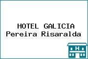 HOTEL GALICIA Pereira Risaralda