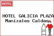 HOTEL GALICIA PLAZA Manizales Caldas