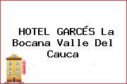 HOTEL GARCÉS La Bocana Valle Del Cauca