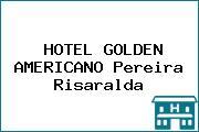 HOTEL GOLDEN AMERICANO Pereira Risaralda