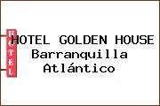 HOTEL GOLDEN HOUSE Barranquilla Atlántico