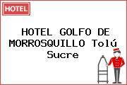 HOTEL GOLFO DE MORROSQUILLO Tolú Sucre