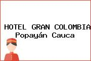 HOTEL GRAN COLOMBIA Popayán Cauca