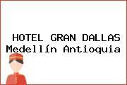 HOTEL GRAN DALLAS Medellín Antioquia