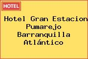 Hotel Gran Estacion Pumarejo Barranquilla Atlántico