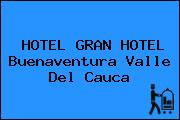 HOTEL GRAN HOTEL Buenaventura Valle Del Cauca