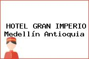 HOTEL GRAN IMPERIO Medellín Antioquia