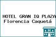 HOTEL GRAN IQ PLAZA Florencia Caquetá