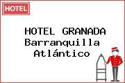HOTEL GRANADA Barranquilla Atlántico